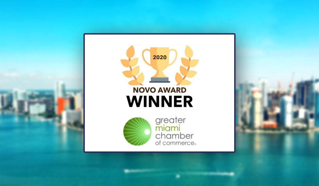 Winner of the 2020 NOVO Award from the Greater Miami Chamber of Commerce